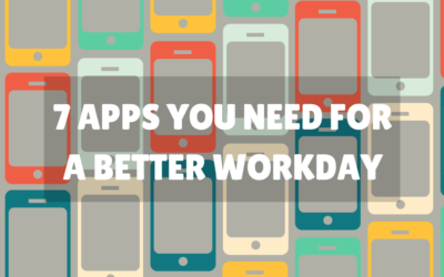 7 apps you need for a better workday