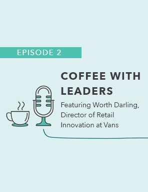 Coffee with Leaders: Episode Two – Worth Darling