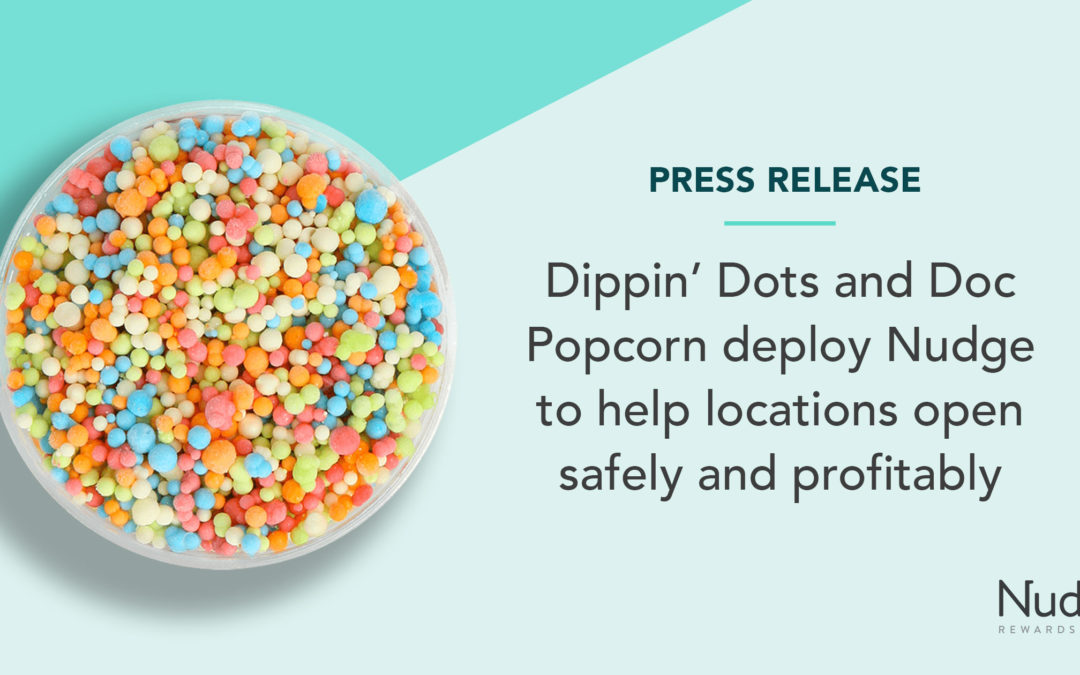 Dippin' Dots and Doc Popcorn deploy Nudge to help locations open safely and profitably